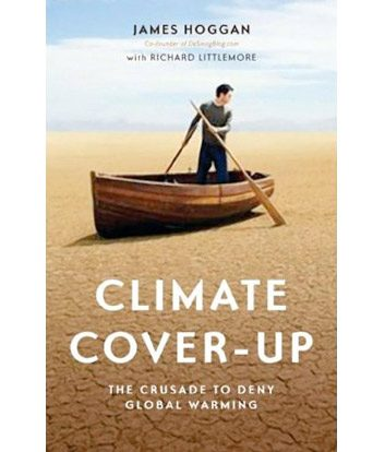 Climate Cover-Up by James Hoggan and Richard Littlemore