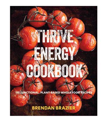 Thrive Energy Cookbook by Brendan Brazier