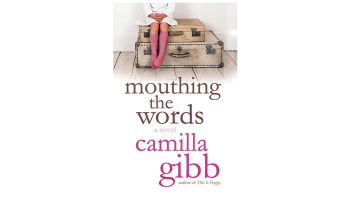 summer reading picks camilla gibb, Mouthing The Words