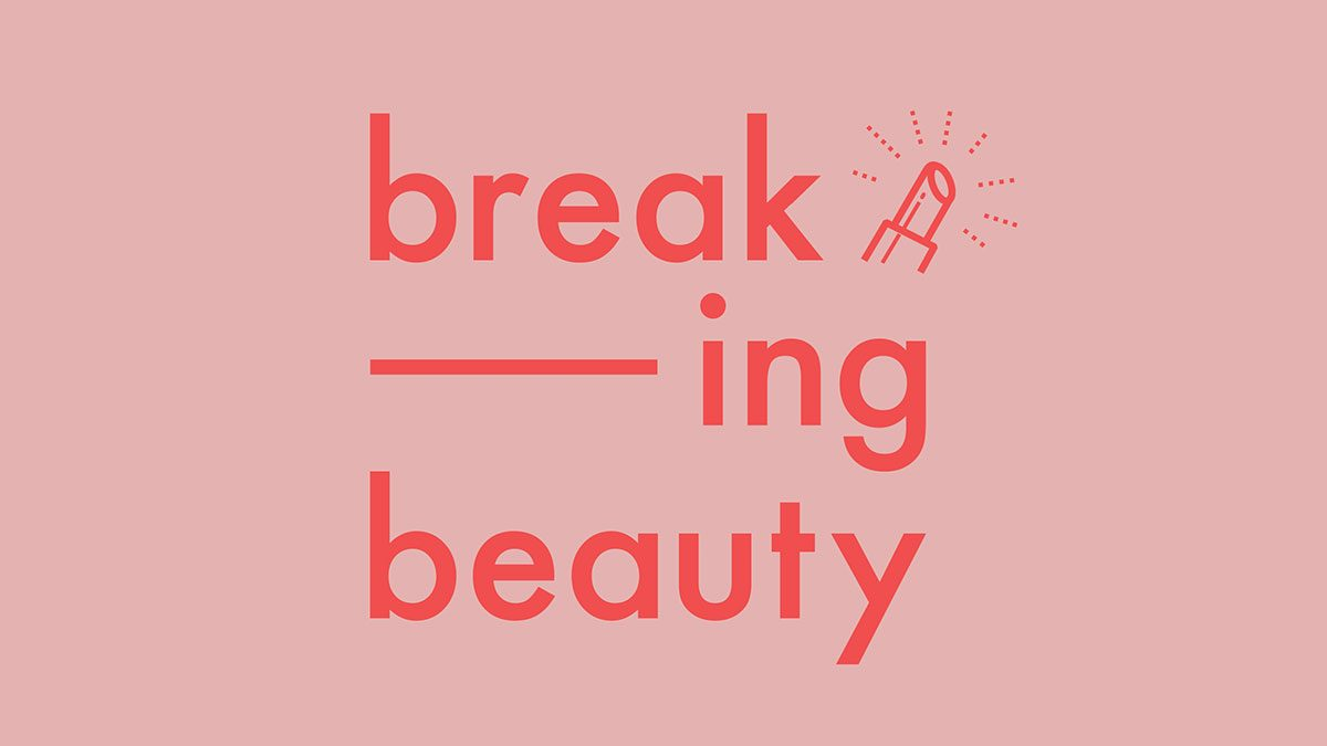 Canadian Podcasts, Breaking Beauty
