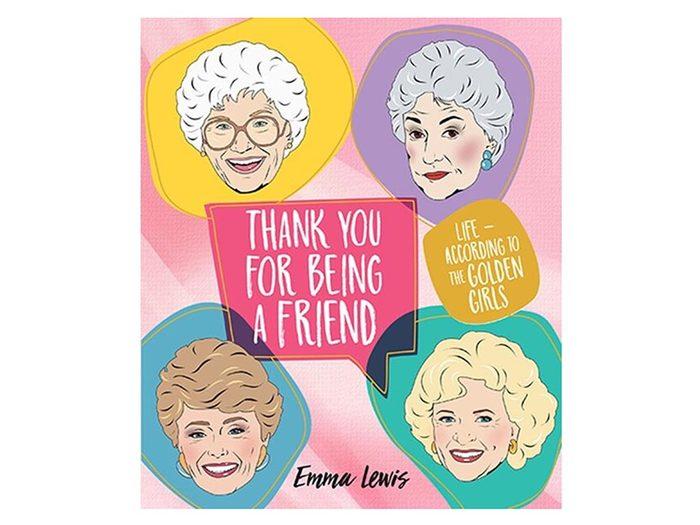 Thank You For Being a Friend Book   Golden Girls book   wellness gifts   best health gift guide
