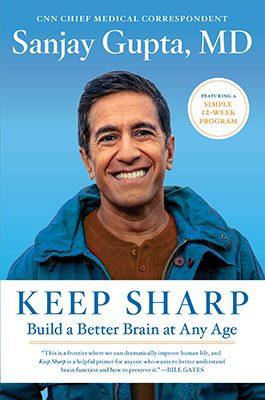 """Keep Sharp: Build a Better Brain at Any Age"" by Sanjay Gupta"